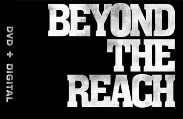BEYOND THE REACH Indian DVD Out Now !!!