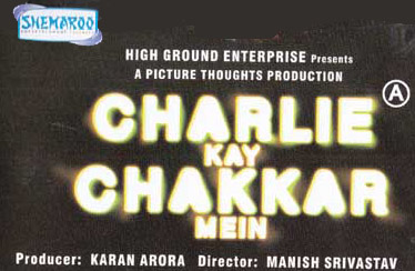 CHARLIE KAY CHAKKAR MEIN DVD & VCD Out Now from SHEMAROO